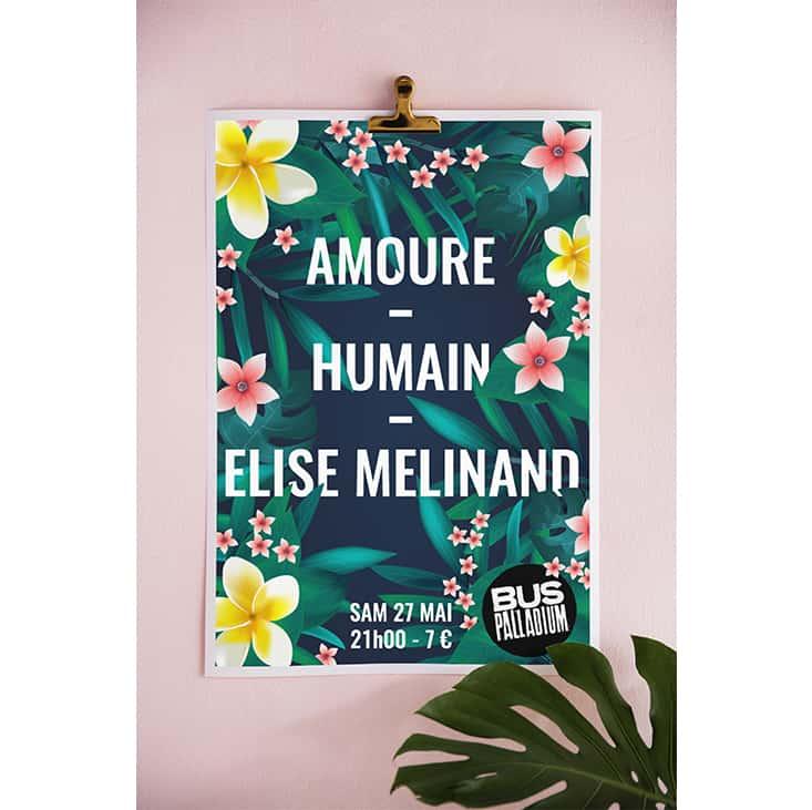 Affiche pour une soirée au bus palladium des gorupes Amoure, Humain, Elise Melinand dans un décor de plantes exotiques
